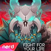 Fight for Your Life by NerdOut