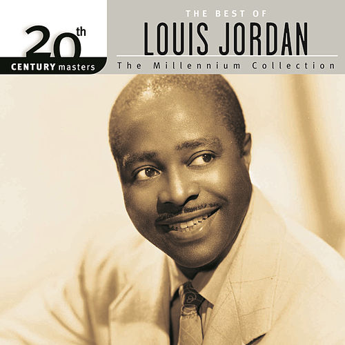 20th Century Masters: The Millennium Collection... by Louis Jordan