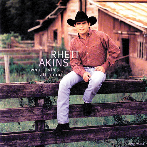 What Livin's All About by Rhett Akins