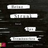 Das Teemännchen von Heinz Strunk