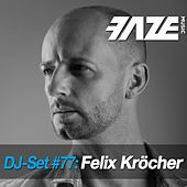 Faze DJ Set #77: Felix Kröcher de Various Artists