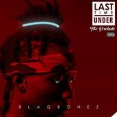 Last Time Under by Blaqbonez