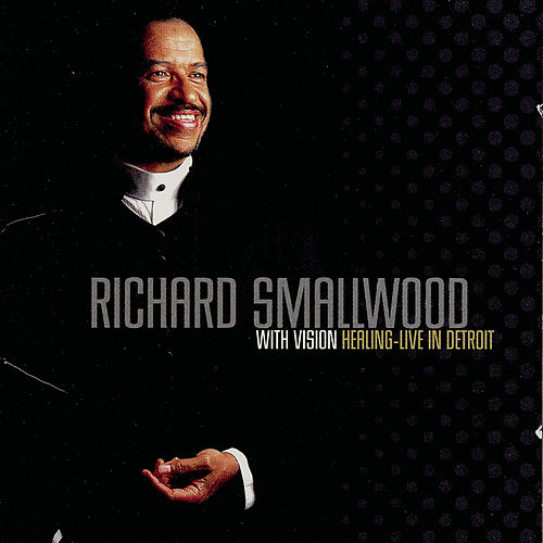 Healing: Live In Detroit by Richard Smallwood