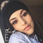 You Know de Erika