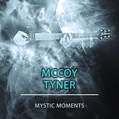 Mystic Moments by McCoy Tyner