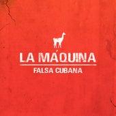 La Máquina de Falsa Cubana