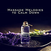 Massage Melodies to Calm Down de Massage Tribe