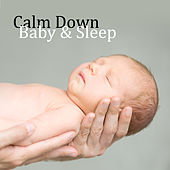 Calm Down Baby & Sleep von Soothing Sounds