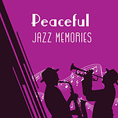 Peaceful Jazz Memories von Gold Lounge