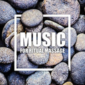 Music for Ritual Massage by Relaxing Spa Music