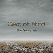 The Crossroads by Cast of Mind