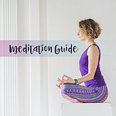 Meditation Guide von Lullabies for Deep Meditation
