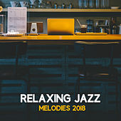 Relaxing Jazz Melodies 2018 de Piano Dreamers