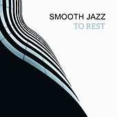 Smooth Jazz to Rest by Acoustic Hits
