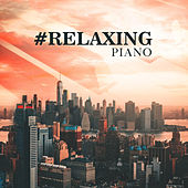#Relaxing Piano by Relaxing Piano Music