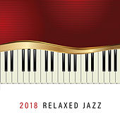 2018 Relaxed Jazz by Relaxing Piano Music