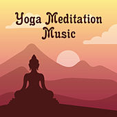 Yoga Meditation Music von Lullabies for Deep Meditation