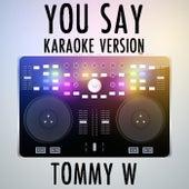 You Say (Karaoke Version) [Originally Performed by Lauren Daigle] di Tommy W