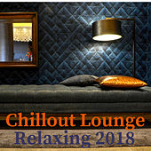 Chillout Lounge Relaxing 2018 by Francesco Digilio