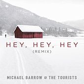 Hey, Hey, Hey (Remix) by Michael Barrow and The Tourists
