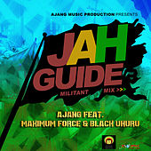 Jah Guide Militant Mix (feat. Maximum Force & Black Uhuru) - Single de Ajang Music
