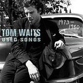 Used Songs (1973-1980) by Tom Waits