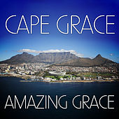 Cape Grace - Amazing Grace by Various Artists