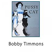 Pussy Cat by Bobby Timmons