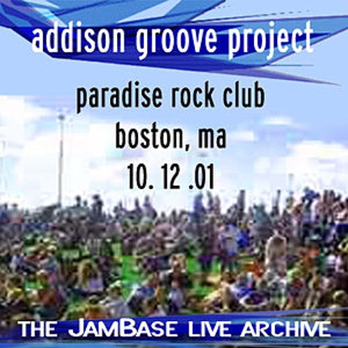 10-12-01 - Paradise Rock Club - Boston, MA by Addison Groove Project