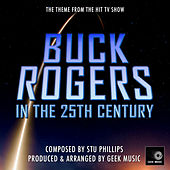 Buck Rogers In The 25th Century - Main Theme by Geek Music
