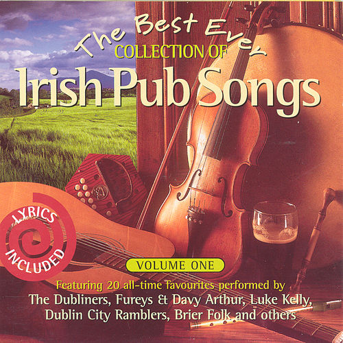 The Best Ever Collection Of Irish Pub Songs - Volume 1 by Various Artists
