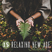 15 Relaxing New Age Melodies by Relaxing Spa Music