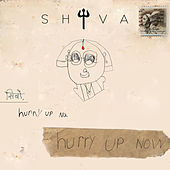 Hurry up Now by Shiva