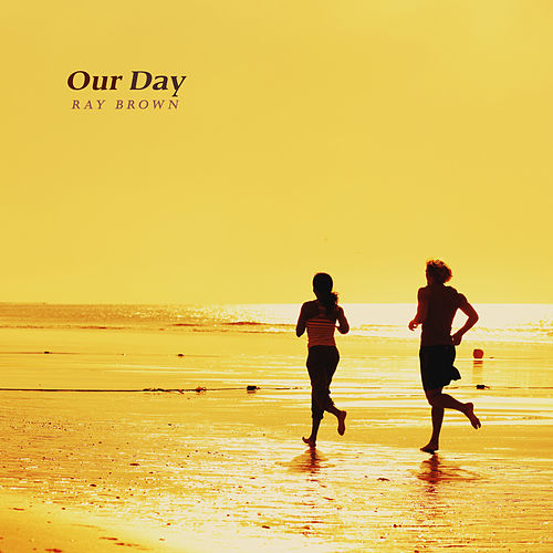 Our Day by Ray Brown