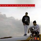 Como la Primera Vez by Lunay