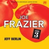 Joe Frazier: Round 3 (30th Anniversary EP) de Jeff Berlin