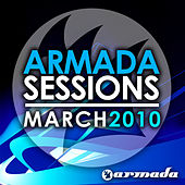 Armada Sessions March – 2010 by Various Artists