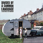 Divided By A Common Language by Various Artists