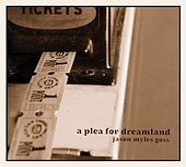 A Plea For Dreamland by Jason Myles Goss