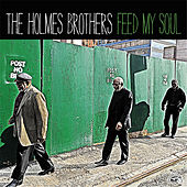 Feed My Soul de The Holmes Brothers