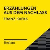 Kafka: Erzählungen aus dem Nachlass (Reclam Hörbuch) von Reclam Hörbücher