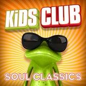 Kids Club - Soul Classics by The Studio Sound Ensemble