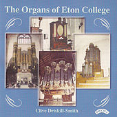 The Organs of Eton College: The Snetzler Organ in College Chapel by Clive Driskill Smith