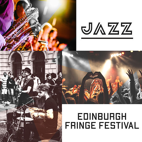 Jazz – Edinburgh Fringe Festival (Best Music for Celebration, Party, Street Parade and Relaxation with Jazz Bar) de Background Instrumental Music Collective