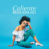 Caliente Bossa Nova Jazz de Various Artists