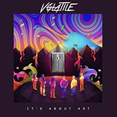 It's About Art by Volatile