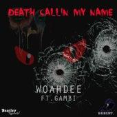 Death Callin My Name de WoahDee