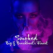 Smoked: Big & Breakbeat's Finest de Various Artists