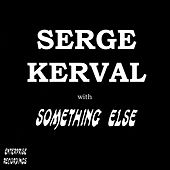 Serge Kerval with Something Else by Ian Coulls