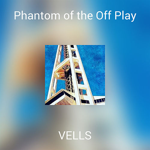 Phantom of the Off Play by The Vells